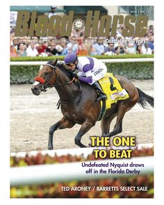 Issue 14, April 9, 2016. The One to Beat: Undefeated Nyquist draws off in the Florida Derby. Also in this issue: Ted Aroney, Barretts Select Sale. Buy this issue: http://shop.bloodhorse.com/products/blood-horse-april-9-2016-print