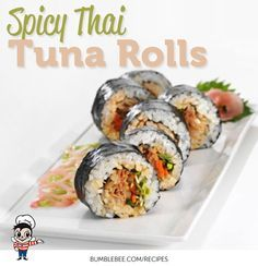 SPICY THAI TUNA ROLLS: make sushi at home with this simple and delicious recipe.