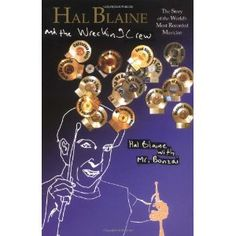 Hal Blaine and the Wrecking Crew: The Story of the World's Most Recorded Musician (Paperback)  http://macaronflavors.com/amazonimage.php?p=1888408073  1888408073