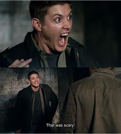 When Dean was scared all episode