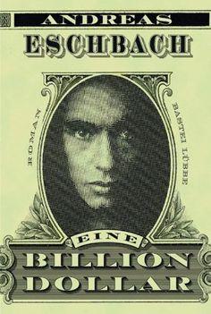 Eine Billion Dollar: Roman von Andreas Eschbach, http://www.amazon.de/dp/B004ROSYSK/ref=cm_sw_r_pi_dp_5odSrb0WAEMR6