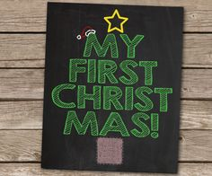 My First Christmas Printable Chalkboard Sign. Great for Christmas Photoshoot Prop! $8 Printable File Instant Download Any Size for baby's first christmas
