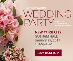 NYC's Gotham Hall Wedding Party Sunday, January 29, 2017 Tickets Available! | Martha Stewart's Wedding Party