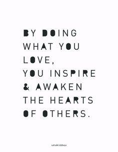 i love to inspire others....