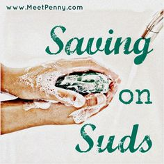 8 easy tips to help you save money on soap: bath, laundry, liquid, and dishwashing soap.