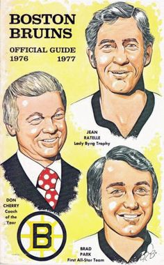 The Boston Bruins Media Guide from the with Jean Ratelle, Don Cherry and Brad Park Boston Sports, Boston Red Sox, Brad Park, Don Cherry, Hockey Pictures, Coach Of The Year, Boston Bruins Hockey, Ice Hockey, Hockey Baby