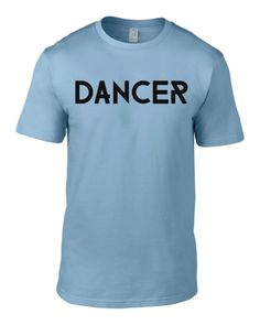 #dancer #organic #fitted #mens #women #cotton #tshirt #customtee #custom #colors #sizes #small to #3XL Buy this here: http://www.aidanjamesltd.com/occupations-collection/dancer