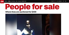 How CNN documented human slave auctions