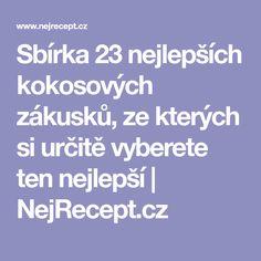 Sbírka 23 nejlepších kokosových zákusků, ze kterých si určitě vyberete ten nejlepší   NejRecept.cz