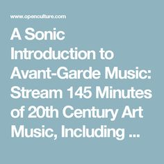 A Sonic Introduction to Avant-Garde Music: Stream 145 Minutes of 20th Century Art Music, Including Modernism, Futurism, Dadaism & Beyond