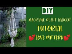 DIY : MACRAME PLANT HANGER LOVE / HEART PATTERN | Tutorial Macrame Plant Hanger #3 - YouTube Macrame Plant, Diy Macrame, Heart Patterns, Tutorial, Love Heart, Plant Hanger, Planters, Youtube, Macrame Chairs