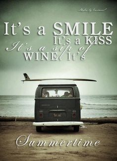 It's a Smile, It's a Kiss, It's a sip of Wine. It's Summertime. Kenny Chesney Summer Quotes, Quotes about Summer, Quotes about Sunshine #Quotes #SummerQuotes