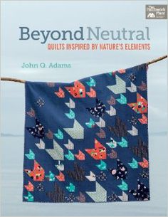 Another great book to add to your sewing library, by John Q. Adams!  Quilt Dad is TOTALLY my homeboy.