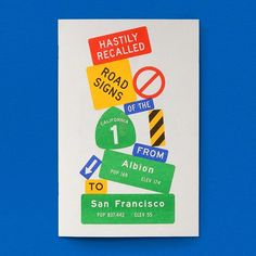 """drawdownbooks: """" Hastily Recalled Road Signs of the California 1 From Albion to San Francisco / Available at www.draw-down.com / A west coast road trip travel diary told in road signs by American designer and illustrator Jez Burrows. Printed in a..."""