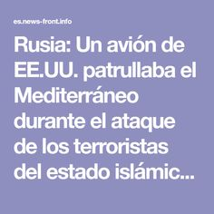 Rusia: Un avión de EE.UU. patrullaba el Mediterráneo durante el ataque de los terroristas del estado islámico (ISIS) con drones en Siria