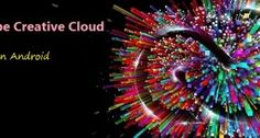 Adobe Comes Up With Creative Cloud App For Android Users