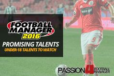 Football Manager 2016 Promising Talents [700+ Under-18 Young Players]