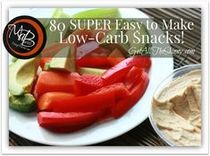 80 EASY to Make or Buy Low-Carb Snacks...