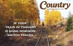 If your train of thought is going nowhere, switch tracks