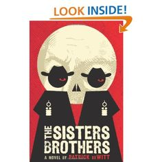 Amazon.com: The Sisters Brothers: A Novel (9780062041265): Patrick deWitt: Books