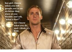 Hey girl, I know you're an archivist.