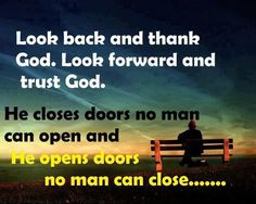 God opens doors no man can shut.