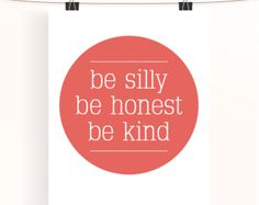 be silly, be honest, be kind - coral motivational typography poster - inspirational quote print - salmon home wall art - nursery print