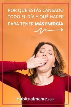 ¿Te sientes cansado durante todo el día? aquí encuentras los 5 motivos que te hacen sentir cansancio, y qué hacer para tener más energía a partir de ahora