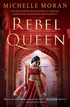 From the internationally bestselling author of Nefertiti and Cleopatra's Daughter comes the breathtaking story of Queen Lakshmi—India's Joan of Arc—who against all odds defied the mighty British invasion to defend her beloved kingdom.