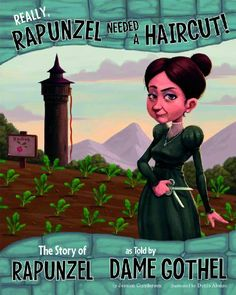 Really, Rapunzel Needed a Haircut!: The Story of Rapunzel, as Told by Dame Gothel by Jessica Gunderson, http://www.amazon.ca/dp/1479519502/ref=cm_sw_r_pi_dp_UrKktb181WH39