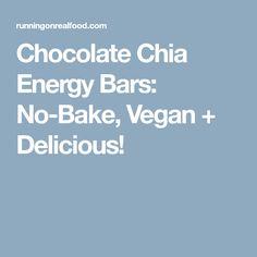 Chocolate Chia Energy Bars: No-Bake, Vegan + Delicious!