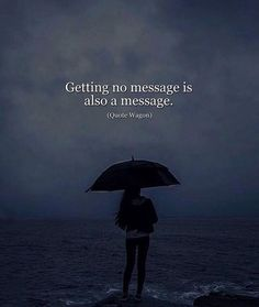 Getting no message is also a message.