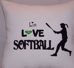 LIVE LOVE SOFTBALL!  Your choice of team color, this pillow can be personalized with player or team name.  www.pillowshack.com