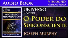 O Poder do Subconsciente - Cap01 - Áudio Livro - Joseph Murphy