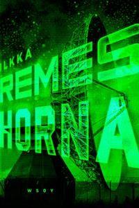 http://www.adlibris.com/fi/product.aspx?isbn=951040702X | Nimeke: Horna - Tekijä: Ilkka Remes - ISBN: 951040702X - Hinta: 25,70 €