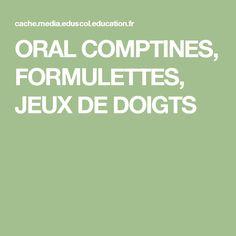 ORAL COMPTINES, FORMULETTES, JEUX DE DOIGTS