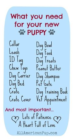 Getting a new Puppy? Here is a list of what you will need when you bring that little furry pup home. Click for American Made dog collars and leashes, dog beds, and dog toys. www.AllAmericanPup.com
