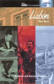 Lisbon: A Cultural and Literary Companion by Paul Buck - top 10 books set in/about Lisbon