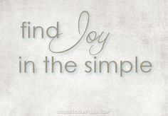 find Joy in the simple