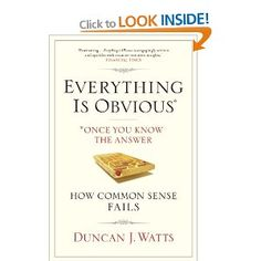 Everything is Obvious: Why Common Sense is Nonsense: Duncan J. Watts: A rare fresh look at the behavior around and perception of decision making. And yet another revealing exercise on the fallacy that comes with being human and an exploration into what we think is going on around as and what is really going on. #books
