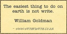 Yep..... Quotable - William Goldman - Writers Write Creative Blog