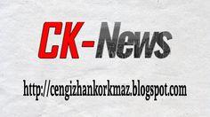 CK-News [CK-Haber] (cengizhankorkmaz.blogspot.com) Blog Tanıtımı