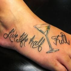 Life Life Half Full Glass Tattoo On Foot