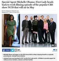 Special Agent Michelle Obama: First Lady films episode of popular CBS show NCIS that will air in May 2016, playing herself in an episode promoting her Joining Forces initiative, which provides support for military service members, veterans and their families.