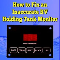 How to Fix an Inaccurate Holding Tank Monitor