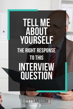 Tell Me About Yourself: The Right Response To This Interview Question