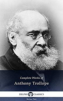 Amazon Com Delphi Complete Works Of Anthony Trollope Illustrated Ebook Anthony Trollope Kindle Store Anthony Trollope Anthony Short Fiction