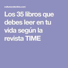 Los 35 libros que debes leer en tu vida según la revista TIME