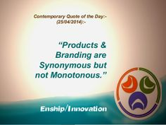 Contemporary Quote of the Day - (25/04/2014):-  by Enship/Innovation via slideshare