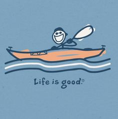 Life is definitely good in a kayak!